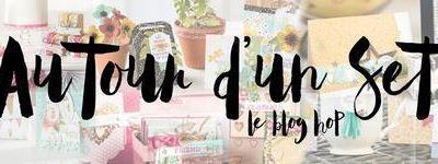Blog hop autour d'un set - Mars 2017