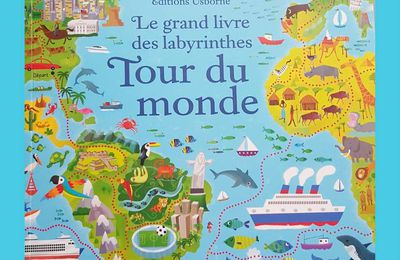 Le Grand Livre des Labyrinthes Tour du Monde, Editions USBORNE