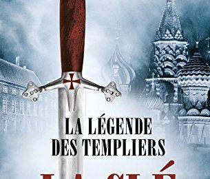 La légende des templiers - la clé (tome 6)