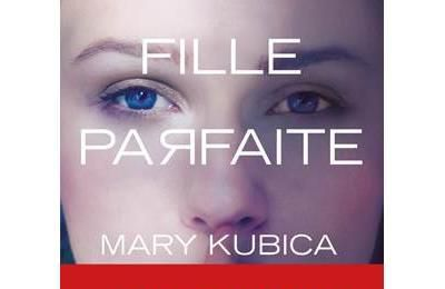 Une fille parfaite, Mary Kubica