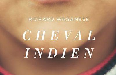 *CHEVAL INDIEN* Richard Wagamese* Éditions XYZ* par Lynda Massicotte*