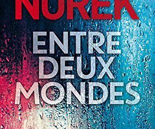 Olivier Norek - Entre deux mondes (Michel Lafon, 2017)
