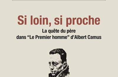 """""""Si loin, si proche... la quête du père dans le Premier Homme d'Albert Camus"""" - Virginie Lupo - Sipayat."""