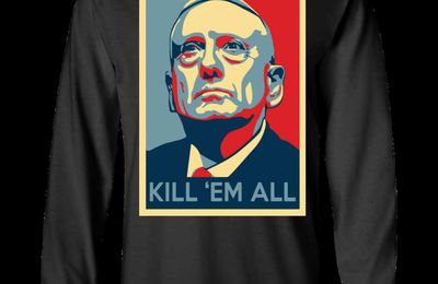 Mad Dog Mattis - Kill Em All T-Shirt