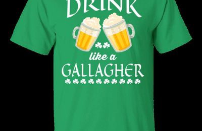 Drink like a Gallagher Irish T-Shirt