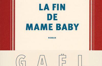 «La fin de Mame Baby» GAËL OCTAVIA