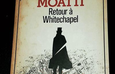Retour à Whitechapel – Michel Moatti