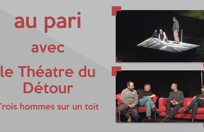 HPyTv Les Mags :: Au Pari avec le Théâtre du Détour (Avril 2017)