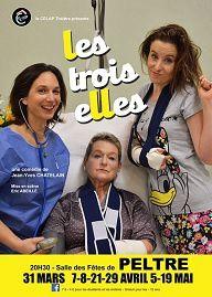 """Peltre  """"Les Trois Elles"""" Une comédie d' Yves Chatelain jusqu'au 19 mai 2017"""
