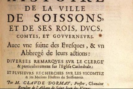 histoire de SOISSONS de ses rois ,ducs,comtes et gouverneurs