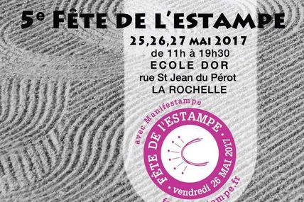 5ème fête  de l'estampe (25, 26, 27 mai 2017 La Rochelle)