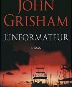 L'INFORMATEUR - GRISHAM, John