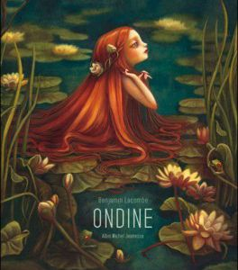 Ondine - Benjamin Lacombe