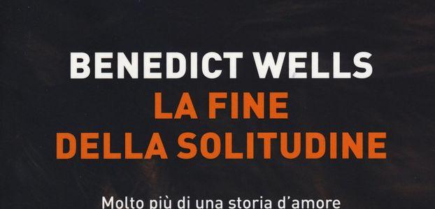 """Benedict Wells, """"La fine della solitudine"""""""