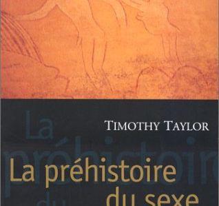 La préhistoire du sexe - Timothy Taylor