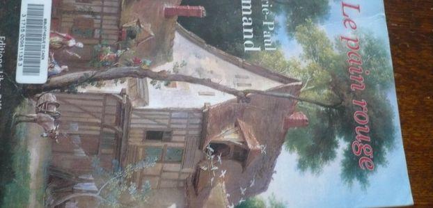deux livres de Marie-Paul ARMAND passionnants : Le Pain Rouge ; Au Bonheur du Matin