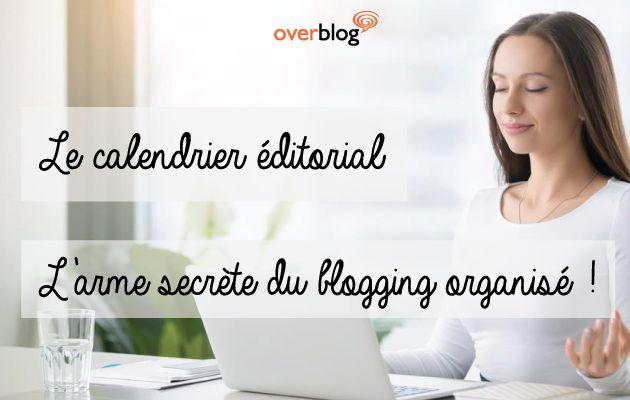 Le calendrier éditorial : l'arme secrète du blogging organisé !