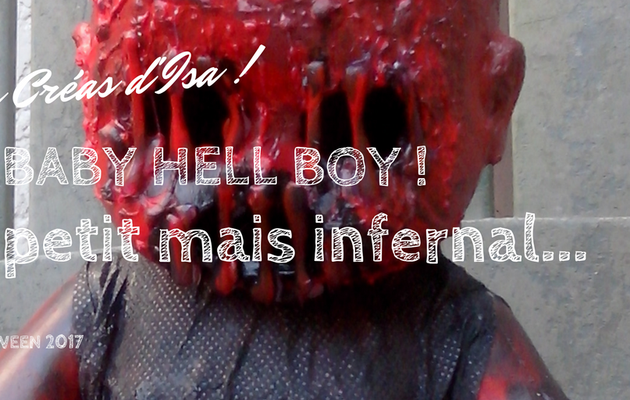 Halloween 2017 : Baby Hell Boy... petit mais infernal !