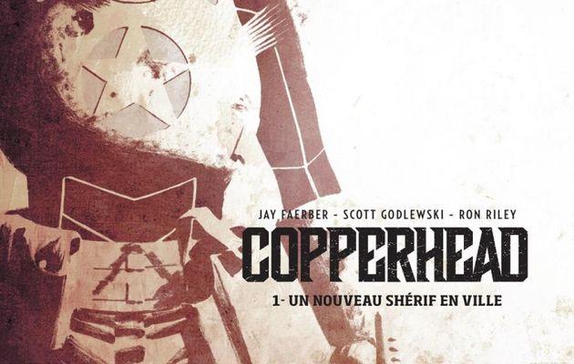"""Mon Impression : Copperhead tome #1 """"Un Nouveau Shérif en Ville"""""""
