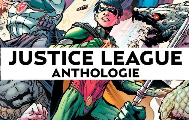 Justice League Anthologie en octobre !