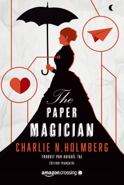 [Fiche Livre] The paper Magician, Tome 1 - Charlie N. Holmberg