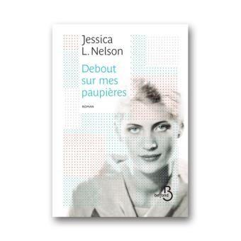 """""""Debout sur mes paupières"""", Jessica L. Nelson"""