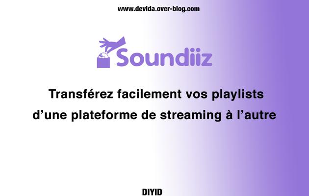 SOUNDIIZ : transfert de playlists entre plateformes de streaming