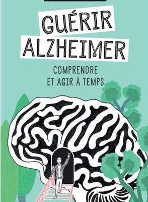 Guérir Alzheimer : comprendre et agir à temps - Michael NEHLS