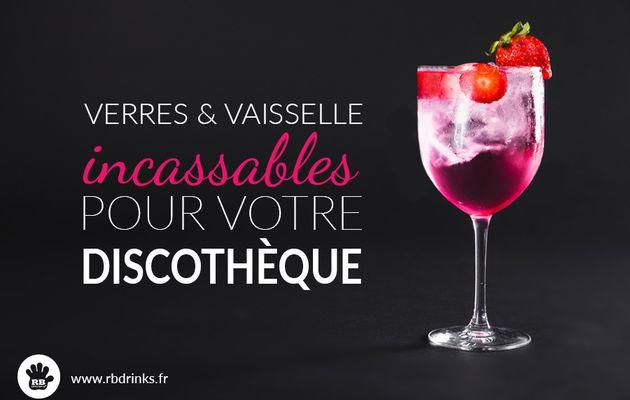 Des verres incassables pour votre discothèque!