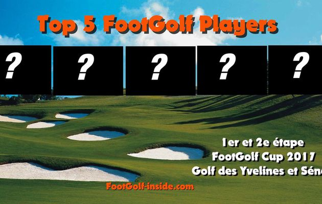 Top 5 FootGolf Players Paris 2017
