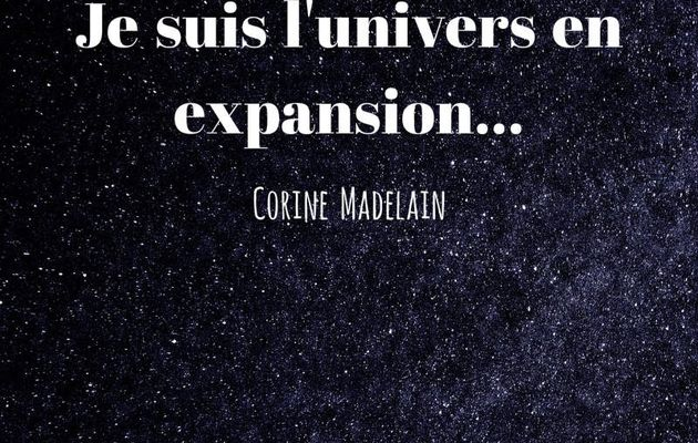 Je suis l'univers en expansion
