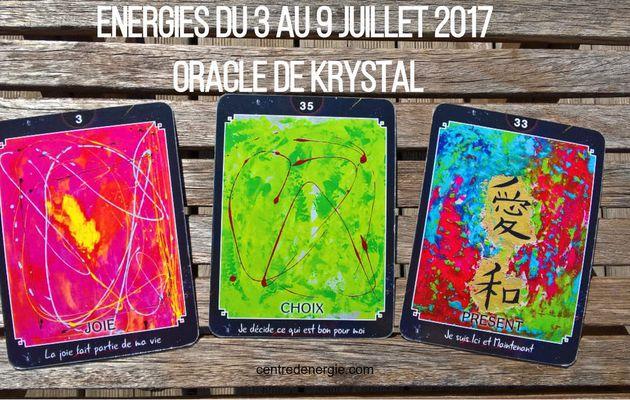 Energies du 3 au 9 juillet 2017 Cartes Oracle de Krystal