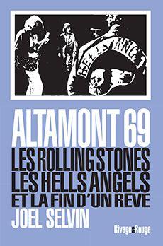 Altamont 69 : en plein dans la gueule de Woodstock !