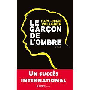 LE GARCON DE L'OMBRE - CARL-JOHAN VALLGREN