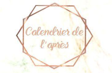 • Notre calendrier de l'Après •