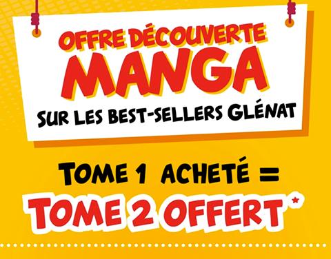 LES MANGA BEST SELLER DE GLENAT SONT EN PROMO : TOME 1 ACHETÉ = TOME 2 OFFERT