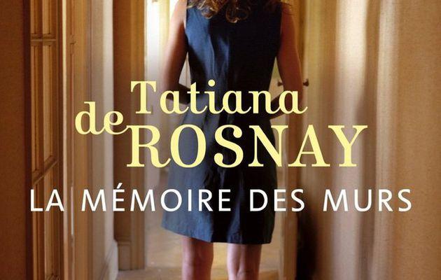La mémoire des murs – Tatiana de Rosnay