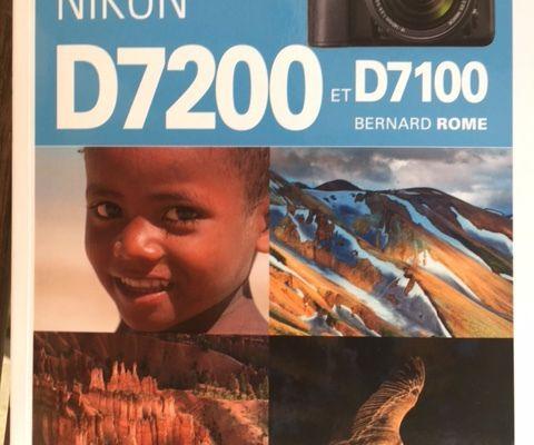 Obtenez le maximum des Nikon D7200 et D7100 – Editions Dunod