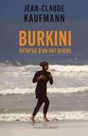 Burkini, autopsie d'un fait divers