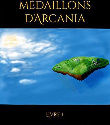 Les Médaillons d'Arcania de Jean Géhaimme