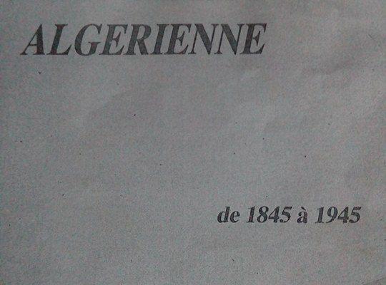 Ahmed Akkache La Résistance Algérienne de 1845 à 1945 (essai), SNED, Alger, 1972