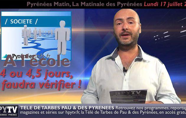 Pyrénées Matin #04 du lundi 17 juillet 2017 | HPyTv Pyrénées