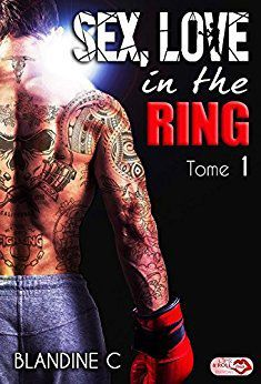 Sex, Love in the ring, tome 1