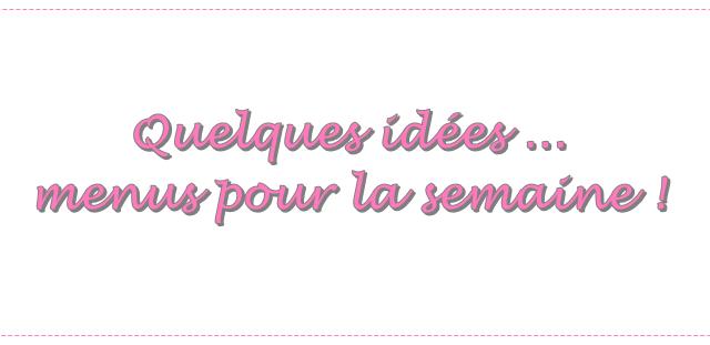 MENUS DE LA SEMAINE. #102 (+ TABLEAU)