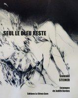 Samaël Steiner : SEUL LE BLEU RESTE