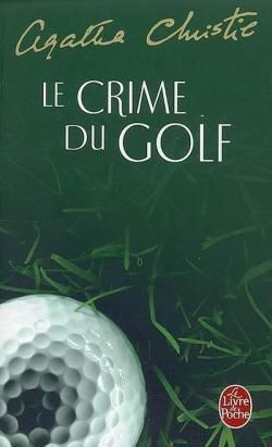 "Idée #14 : ""Le crime du golf"""