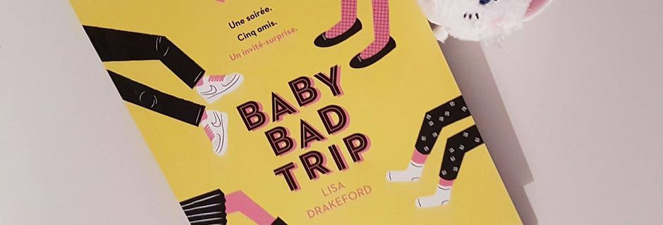 Baby bad trip - Lisa Drakeford