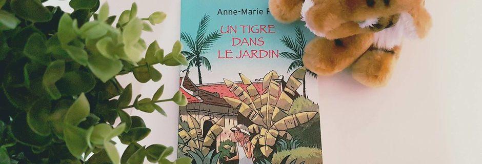 Un tigre dans le jardin - Anne-Marie Pol