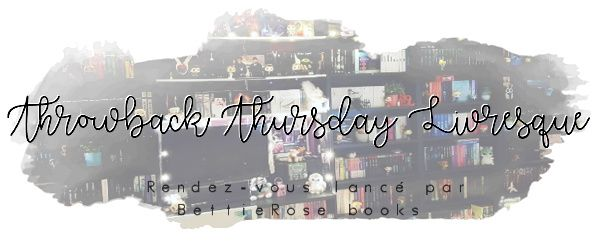 Throwback Thursday Livresque (n°12)
