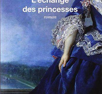 L'échange des princesses de Chantal Thomas (2013)